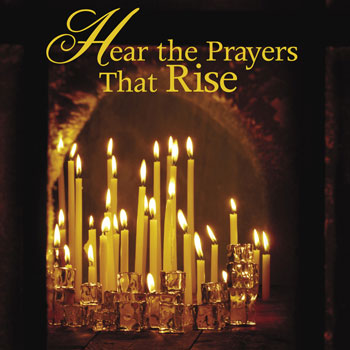 Hear the Prayers That Rise