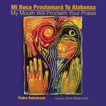 Mi Boca Proclamará Tu Alabanza/My Mouth Will Proclaim Your Praise