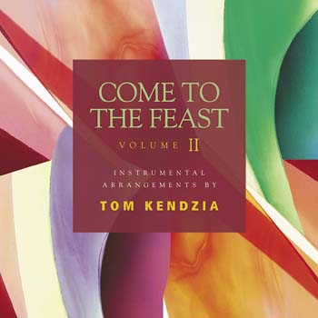 Come to the Feast, Volume II