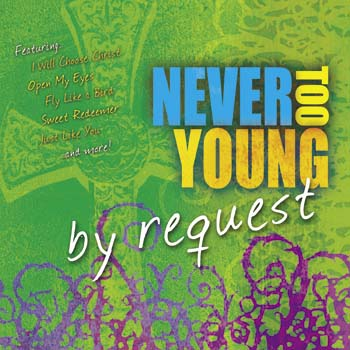 Never Too Young: By Request