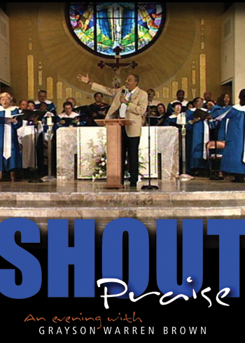 Shout Praise: An Evening with Grayson Warren Brown