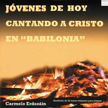 """Jóvenes de Hoy Cantando a Cristo en """"Babilonia"""""""