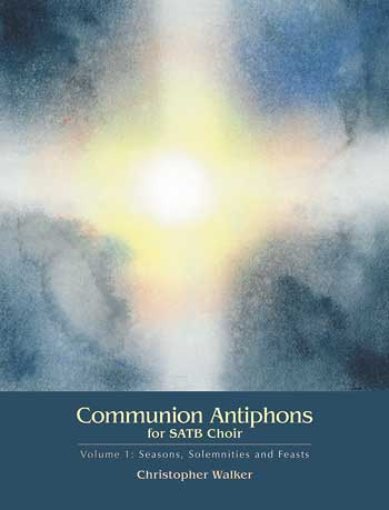 Communion Antiphons for SATB Choir, Vol 1 & 2