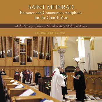 Saint Meinrad Entrance and Communion Antiphons for the Church Year