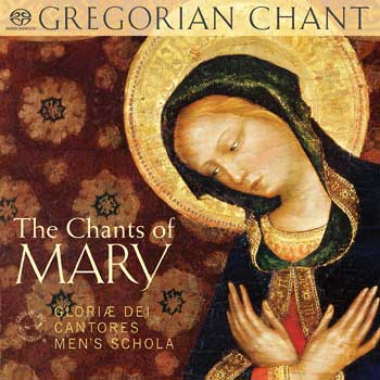 The Chants of Mary: Gregorian Chant