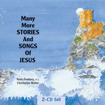 Many More Stories & Songs of Jesus