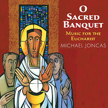 O Sacred Banquet - Collections | OCP