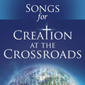 Songs for Creation at the Crossroads cover