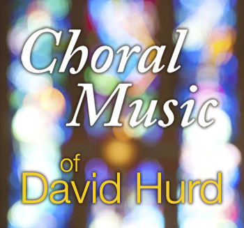 Choral Music of David Hurd