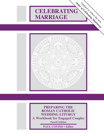Celebrating Marriage: Preparing the Roman Catholic Wedding Liturgy, Fourth Edition