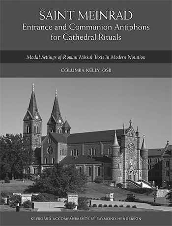 Saint Meinrad Entrance and Communion Antiphons for Rituals