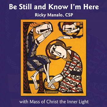 Be Still and Know I'm Here with Mass of Christ the Inner Light