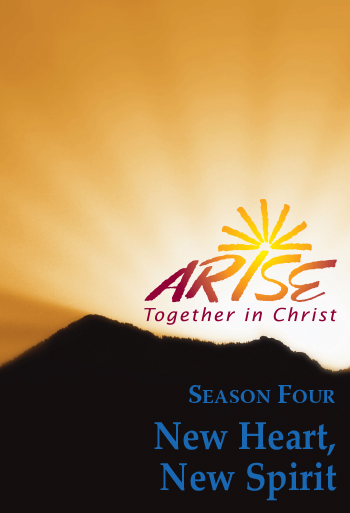 ARISE Together in Christ: Season Four New Heart, New Spirit