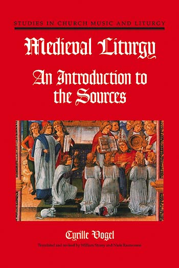 Medieval Liturgy: An Introduction to Sources