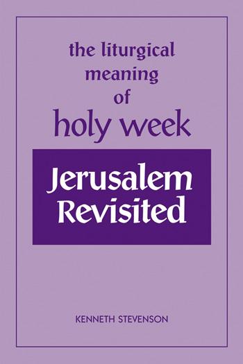 Jerusalem Revisited Liturgical