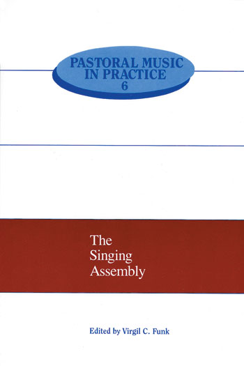 Pastoral Music In Practice, No. 6: The Singing Assembly
