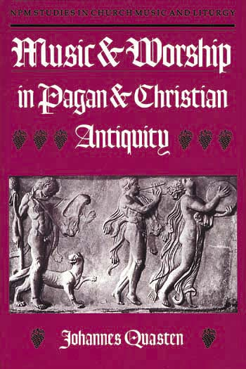 Music and Worship in Pagan and Christian Antiquity