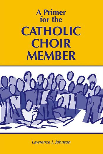 A Primer for the Choir Member