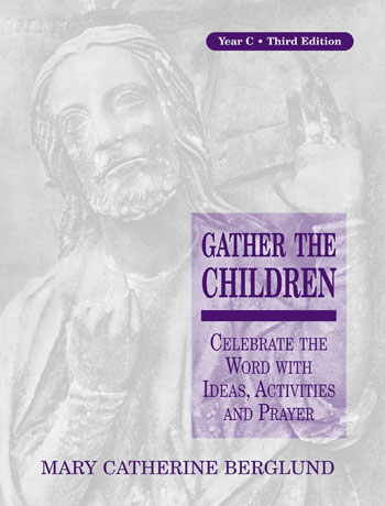 Gather the Children Year C, Third Edition