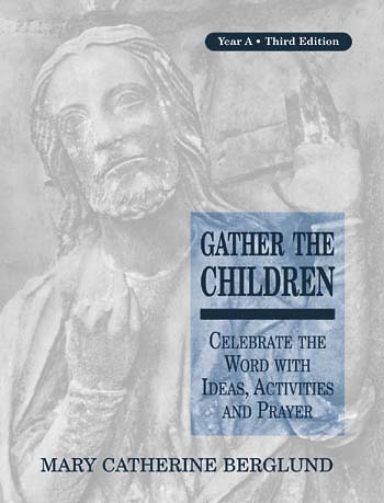 Gather the Children Year A, Third Edition