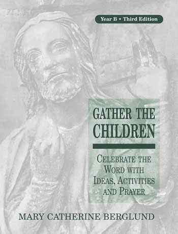 Gather the Children Year B, Third Edition