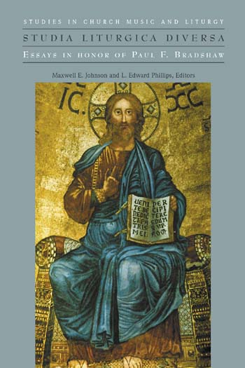 Studia Liturgica Diversa: Essays in Honor of Paul F. Bradshaw