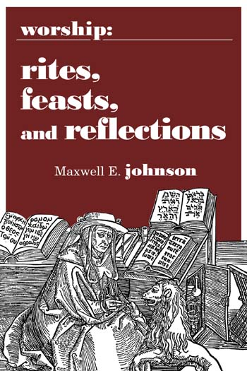 Worship: Rites, Feasts, and Reflections