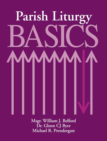 Parish Liturgy Basics, Revised Edition
