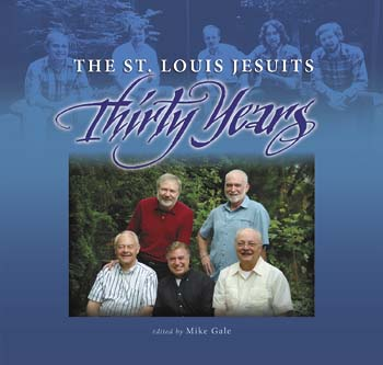 The St. Louis Jesuits: Thirty Years
