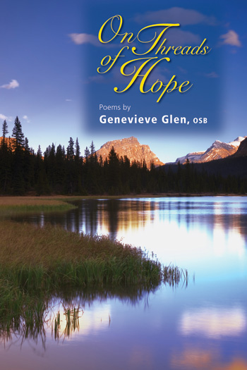 On Threads of Hope: Poems by Genevieve Glen, OSB